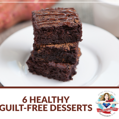6 Healthy Guilt-Free Desserts perfect for Paleo diets, gluten-free diets, dairy-free diets, anti-inflammation and thyroid health   Dr. Becky Campbell